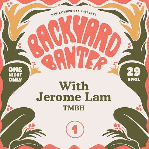 Backyard Banter with Jerome Lam (TMBH)
