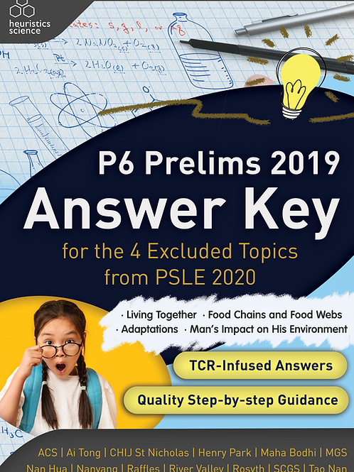 (Hardcopy) P6 Prelims 2019 Answer Key for the Last 4 Excluded Topics