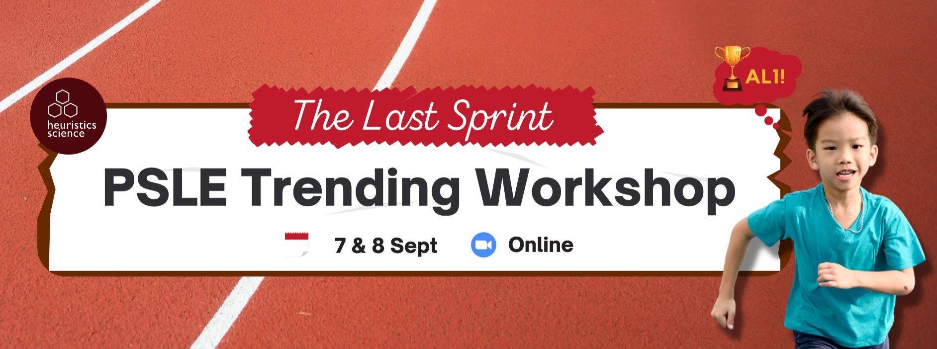 The Last Sprint: PSLE Trending Workshop