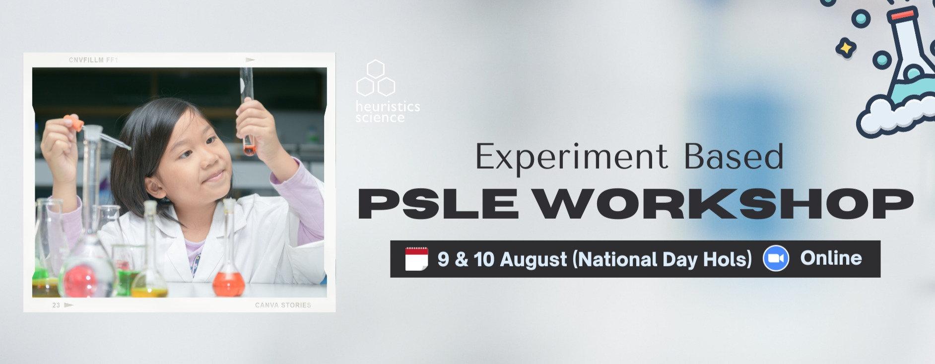 Experiment Based  PSLE Workshop
