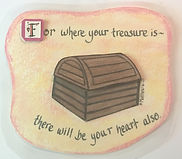 Treasure heart faith Matthew gifted quote