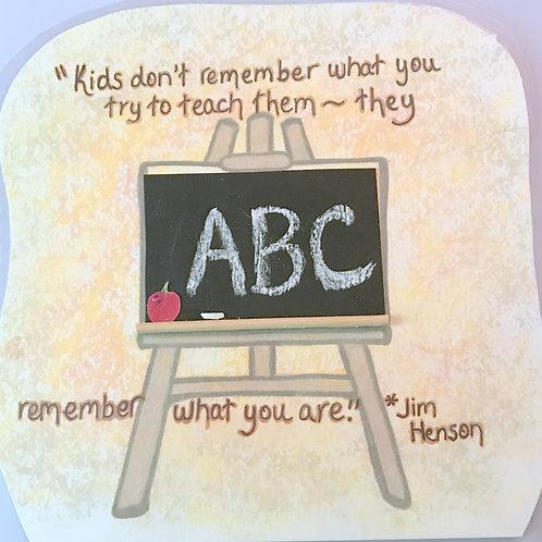 GQ6~Teach~ Jim Henson quote