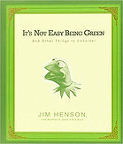 Jim Henson It's not easy being green different individual giftd quote