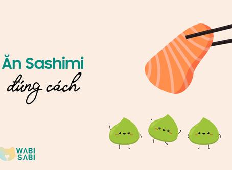 Ăn Sashimi sao cho chuẩn ngon kiểu Nhật
