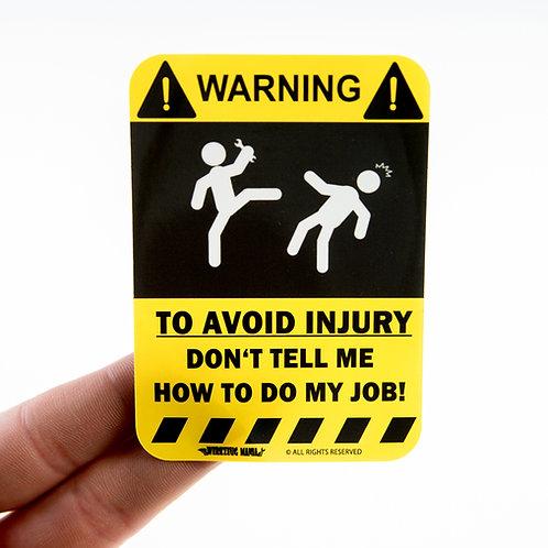 """""""To avoid injury"""""""