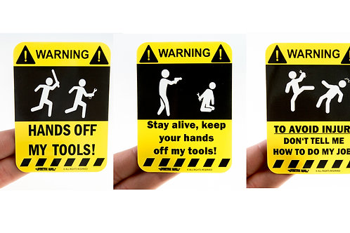 """Hands off my tools/Stay alive/To avoid injury""   3 er Pack"
