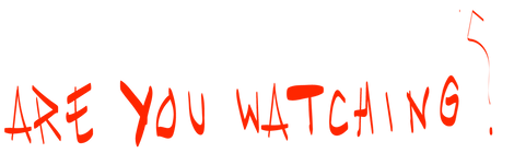 Are you watching? 2.png