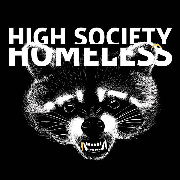 High Society Homeless