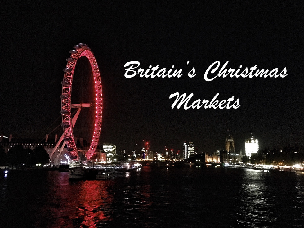 Europe's Christmas Markets, Part Two: Britain
