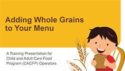 CACFP Adding Whole Grains IMAGE.jpg
