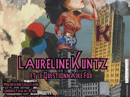 """""""Lauréline Kuntz et le questionnaire fou"""" mise en scène Cécile Camp.   PROLONGATIONS jusqu"""