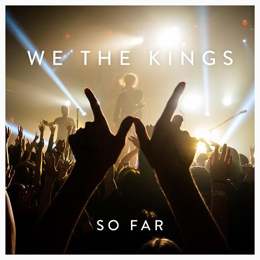 """We The Kings new album """"So Far"""""""