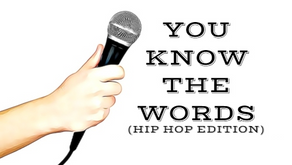 You Know The Words(Hip Hop Edition)(Playlist)