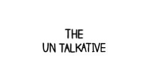 The Un Talkative(Playlist)