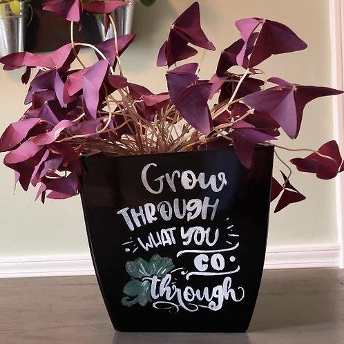 Grow Through What You Go Through 8 inch planter