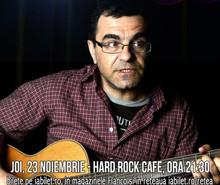 Hard Rock Cafe - Mihai Margineanu Concert