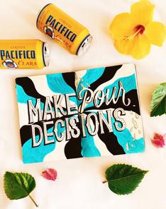 Make pour decisions