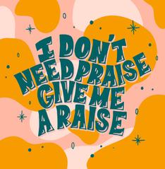 I don't need praise