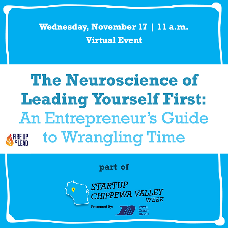 The Neuroscience of Leading Yourself First: An Entrepreneur's Guide to Wrangling Time
