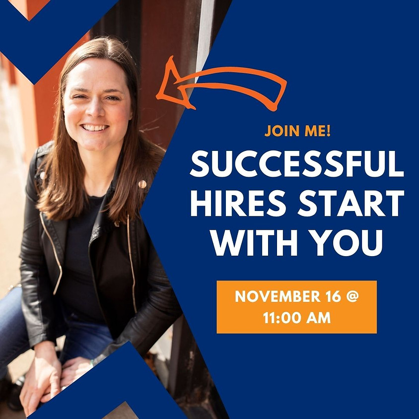 Successful Hires Start with YOU