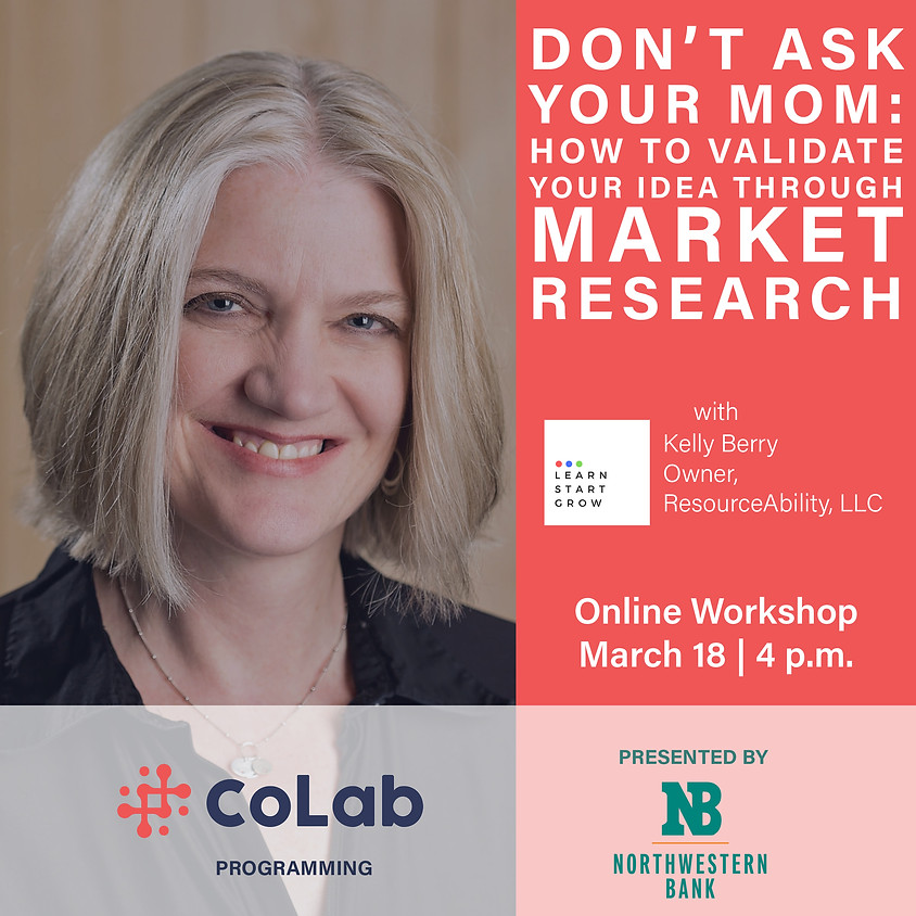 Don't Ask Your Mom: How to Validate Your Ideas through Market Research