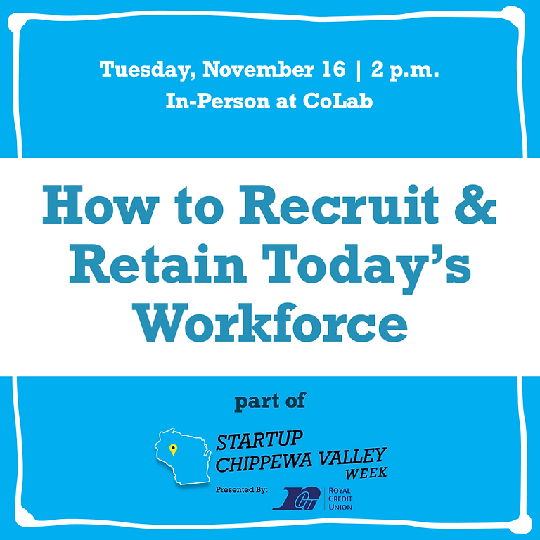 How to Recruit & Retain Today's Workforce