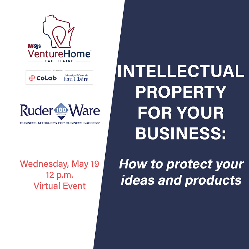 Intellectual Property for Your Business: How to protect your ideas and products