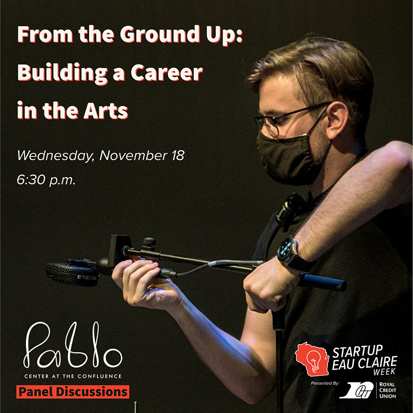 From the Ground Up: Building a Career in the Arts