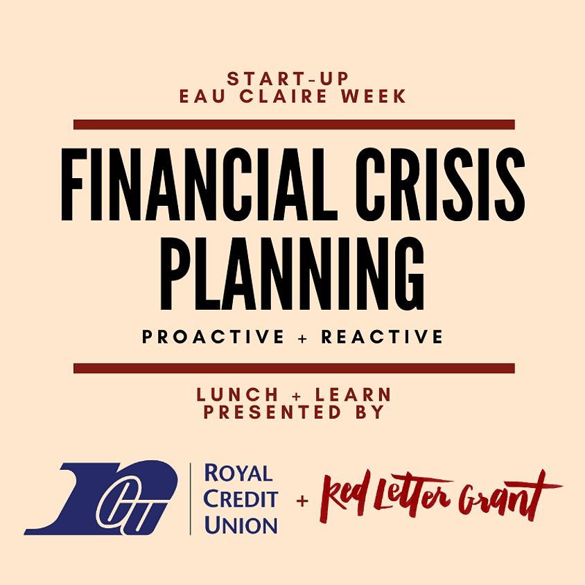 Financial Crisis Planning | Proactive + Reactive