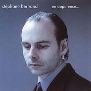 En Apparence Stéphane Bertrand