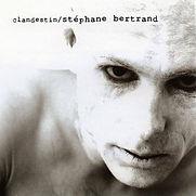 Clandestin Stéphane Bertrand