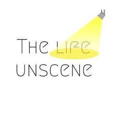 The Life Unscene
