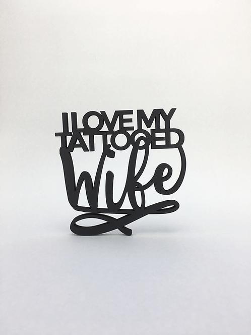 I love my tattooed wife