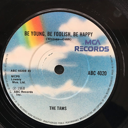 The Tams. 'Be Young, Be Foolish, Be Happy'