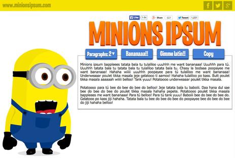 What? Minions Ipsum?! :)