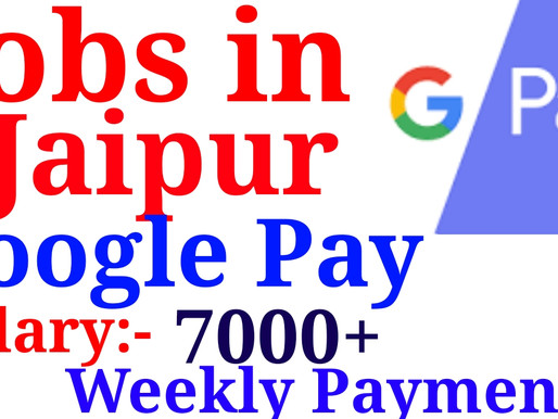 Jobs in Google Pay | Private Jobs in Jaipur | 12th Pass Private Jobs | Special Private Jobs India