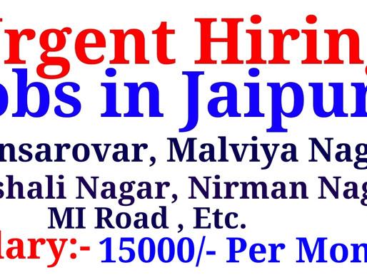 Urgent Hiring |Private Jobs in Jaipur Mansarovar,Malviya Nagar, Vaishali Nagar,Nirman nagar,MI road