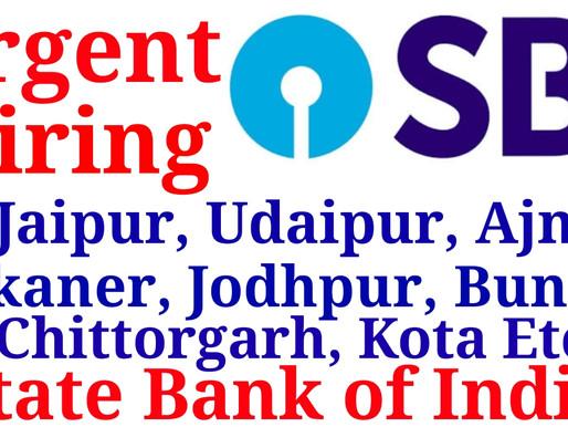 Hiring in State Bank of India(SBI) Jaipur, Jodhpur, Bikaner, Kota, Bundi,Ajmer, Udaipur,Chittorgarh