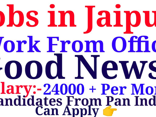 Work from Office | Jobs in Jaipur | Special Private Jobs all over India