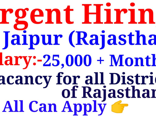 Urgent Requirement in Jaipur & All over Rajasthan | Special Private Jobs all over India