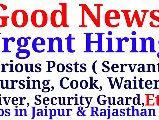Urgent Hiring for Peon, Cook, Waiter, Nursing, Servant Etc. | Private Jobs in all over India