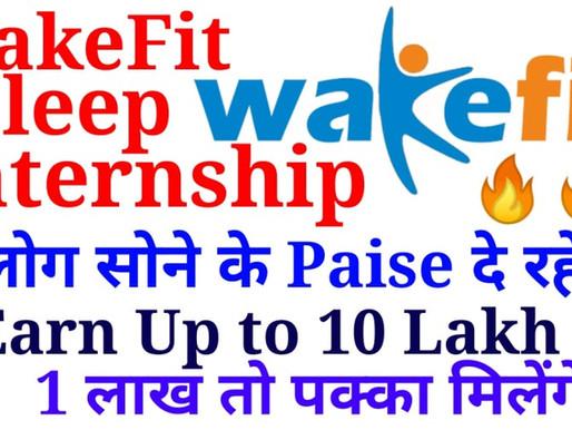 Wakefit Internship| Earn up to 10 lakh while sleeping| सोने के पैसे दे रहे है ये लोग| Specialnaukri