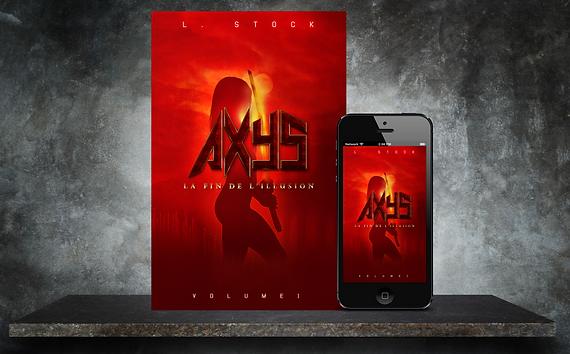 Premier Roman d'une Trilogie Fantastique - Couverture de Livre - Axys: La Fin de L'Illusion