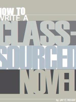 How to Write a Class-Sourced Novel