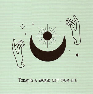 Today is a sacred gift from life.
