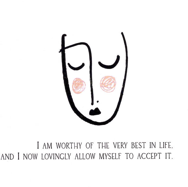 I am worth of the very best in life and I now lovingly allow myself to accept it.