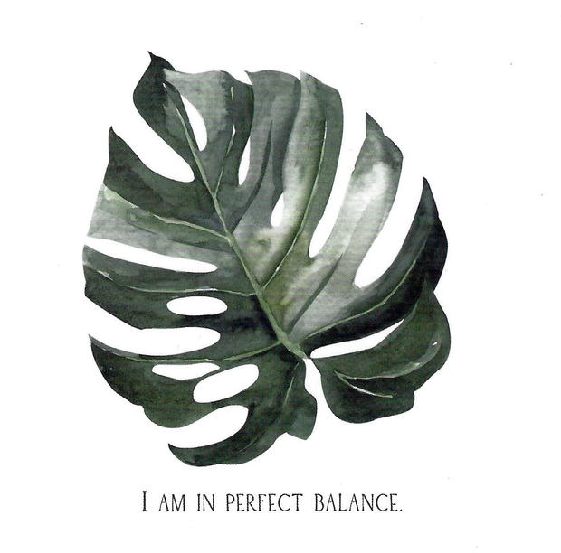 I am in perfect balance.