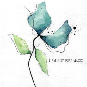 I am just pure magic.