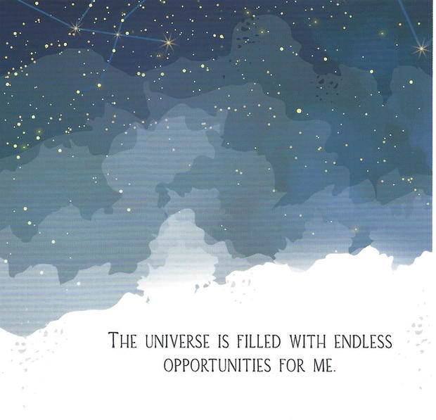 The universe is filled with endless opportunities for me.