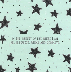 In the infinity of life where I am, all is perfect, whole, and complete.